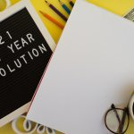 Start Your New Year in a Goal-Oriented Fashion and Ready to Make the Most out of it(2021): Simple New Year's Resolutions to Help You Achieve the Earnestly Desired Goals.