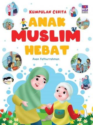 Kumpulan Cerita Anak Muslim Hebat