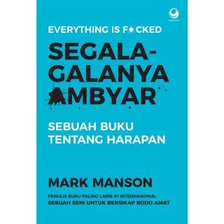 Segala-Galanya Ambyar - Mark Manson