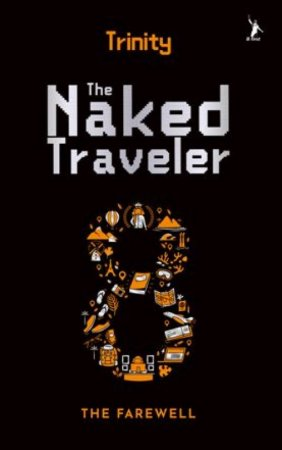 The Naked Traveler 8 The Farewell - Trinity