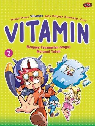 Komik Pendidikan Vitamin: Menjaga Penampilan dengan Merawat Tubuh