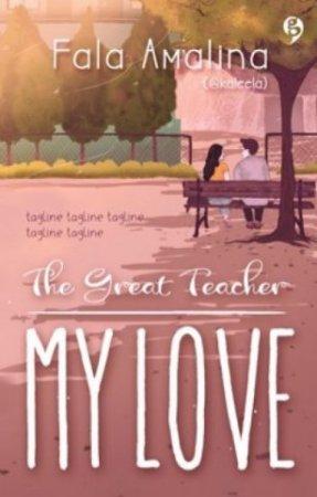 The Great Teacher My Love