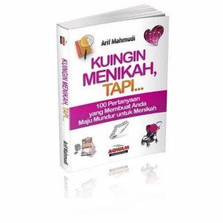 Kuingin Menikah Tapi.. 100 Pertanyaan Pernikahan - Arif Mahmudi