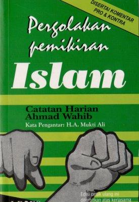 Pergolakan Pemikiran Islam: Catatan Harian Ahmad Wahib - Ahmad Wahib