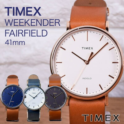 タイメックス TIMEX 時計フェアフィールド 革ベルト キレイめデザイン ナチュラル かわいい カジュアル メンズ レディース 41mm 腕時計 TW2P91200 TW2P91300 TW2P97800 TW2P97900 ユニセックス ウォッチ アナログ