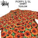 ステューシー ステューシー 半袖シャツ STUSSY POPPY S/SL SHIRTオープンカラーシャツ・アロハシャツ・カジュアルシャツ・ショートスリーブシャツ・カッターシャツ・トップス・メンズ(男性用)・スチューシー・ストゥーシー・(S M L XL XXL サイズ) 1110166