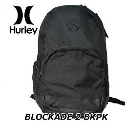 ハーレー HURLEY ハーレー リュック バックパック BAG BLOCKADE2 (HU0005)