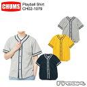 チャムス あす楽CHUMS チャムス メンズ トップス CH02-1079<Playball Shirt プレイボールシャツ(シャツ/ジャケット)>RSS