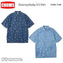 チャムス CHUMS チャムス メンズ シャツ CH02-1156<Dancing Booby S/S Shirt ダンシングブービーショートスリーブシャツ>※取り寄せ品