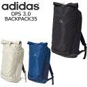 adidas/アディダス リュック メンズ 大容量 バックパック OPS 3.0 レディース 全3色 35L FST41 リュックサック デイパック バッグ かばん ロードスプリング 高校生 おしゃれ かわいい 通勤 通学 送料無料