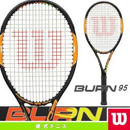 ラケット [ウィルソン テニスラケット]BURN 95/バーン 95(WRT727120)