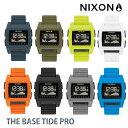ニクソン 腕時計(メンズ) 【平日13時までのご注文は当日発送】 NIXON ニクソン 腕時計 THE BASE TIDE PRO メンズ ベース タイド プロ 男性用 ウォッチ