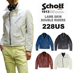 ショット Schott ショット ラム革ダブルライダース 228US(7525) LAMBSKIN DOUBLE RIDERS メンズ革ジャン