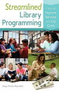 DAISY Streamlined Library Programming: How to Improve Services and Cut Costs【電子書籍】[ Daisy Porter-Reynolds ]