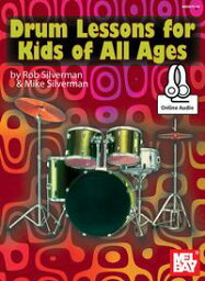 キッズ エレキドラム Drum Lessons for Kids of All Ages【電子書籍】[ Rob Silverman ]