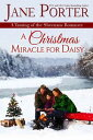 DAISY A Christmas Miracle for Daisy【電子書籍】[ Jane Porter ]