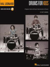 キッズ エレキドラム Drums for Kids - The Hal Leonard Drum MethodA Beginner's Guide with Step-by-Step Instruction for Drumset【電子書籍】[ Scott Schroedl ]