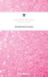 グッチ ベビー服 Borrowed Baby【電子書籍】[ Leslie Davis Guccione ]