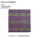 ハバハンク 【スマホエントリ限定P10倍 03/25 10:00〜】HAVE A HANK/ハバハンク バンダナ/バンダナシリーズ/Blanket Bright