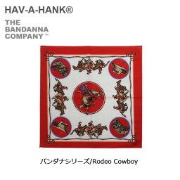 ハバハンク 【スマホエントリ限定P10倍 03/25 10:00〜】HAVE A HANK/ハバハンク バンダナ/バンダナシリーズ/Rodeo Cowboy