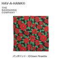 ハバハンク 【スマホエントリ限定P10倍 03/25 10:00〜】HAVE A HANK/ハバハンク バンダナ/バンダナシリーズ/Green Pinsettia
