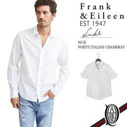 フランクアンドアイリーン 【正規取扱店】Frank&Eileen LUKE WCB メンズシャツ WHITE ITALIAN CHAMBRAY フランクアンドアイリーン ルーク